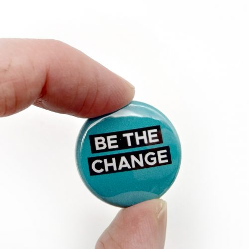 Pin – Be the change