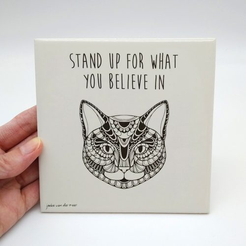 Tile Cat- Stand up for what you believe in