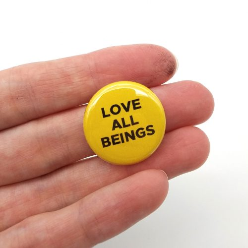 Pin – Love all beings Yellow
